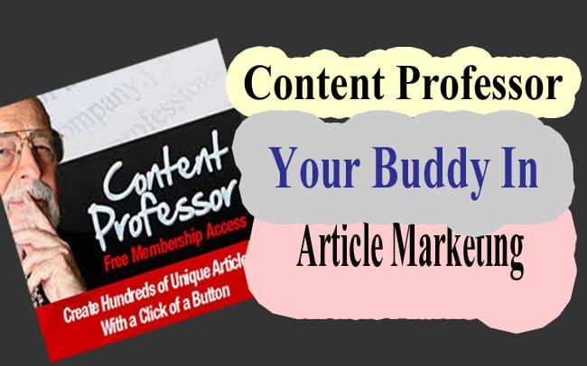 Content Professor Your Buddy in Article Marketing