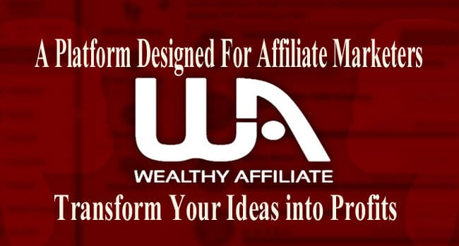 Wealthy Affiliate,  Platform Designed For Affiliate Marketers